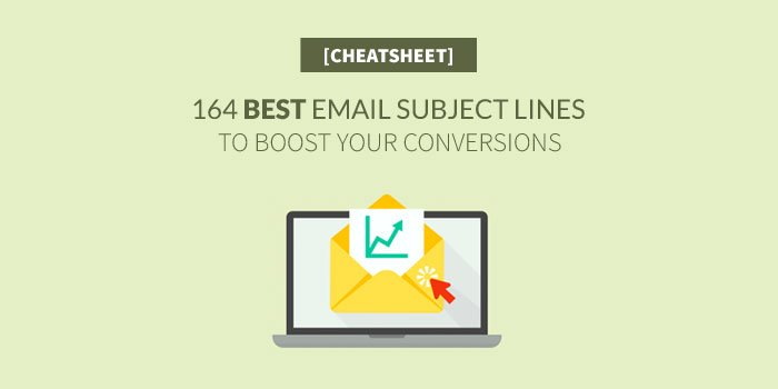 Updated 164 Best Email Subject Lines To Boost Open Rates In 2018